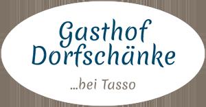 """Logo """"Gasthof Dorfschänke Tasso"""""""